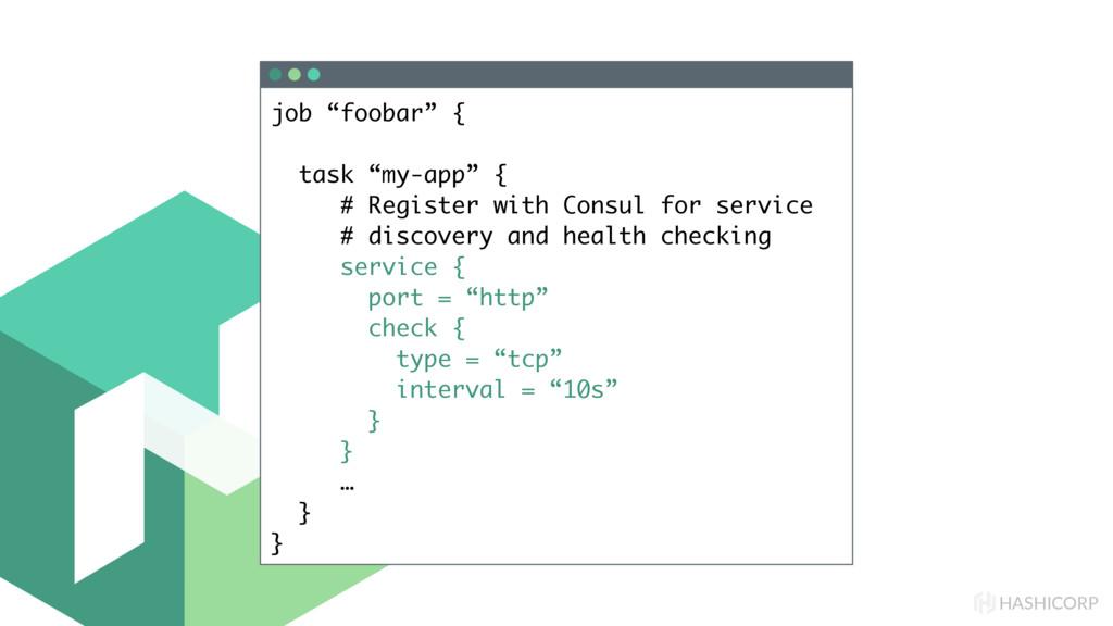 """HASHICORP job """"foobar"""" { task """"my-app"""" { # Regi..."""