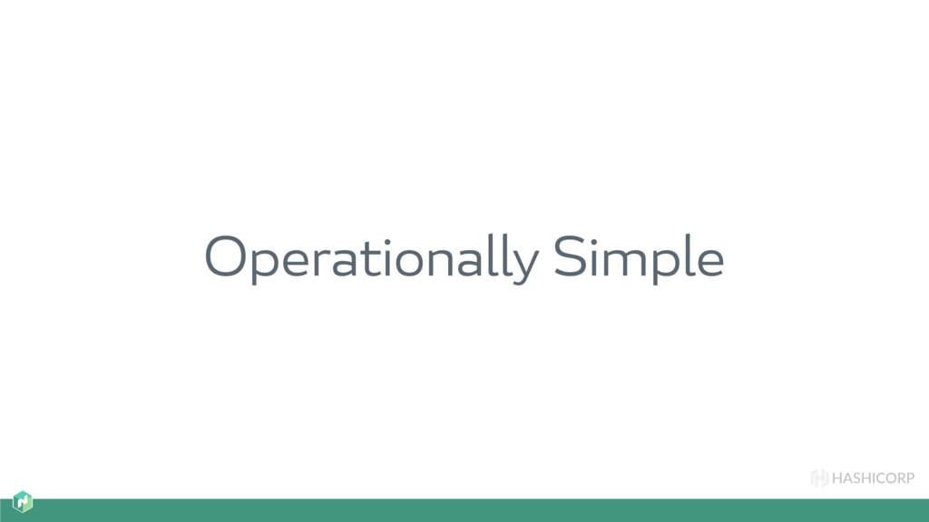 HASHICORP Operationally Simple
