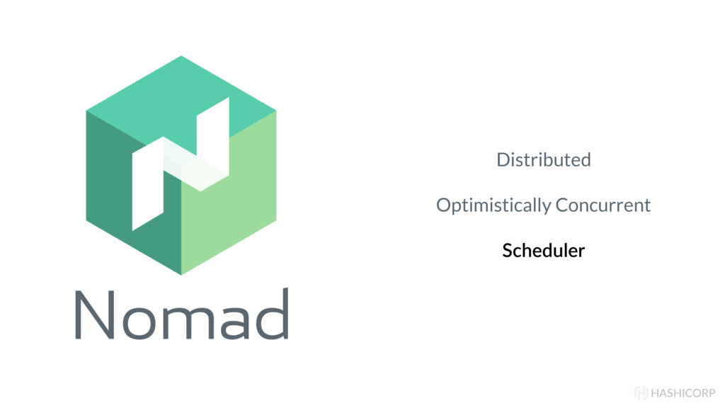Nomad HASHICORP Distributed Optimistically Conc...