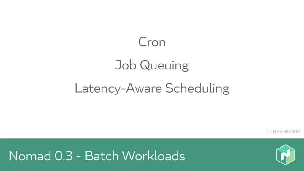 HASHICORP Nomad 0.3 - Batch Workloads Cron Job ...