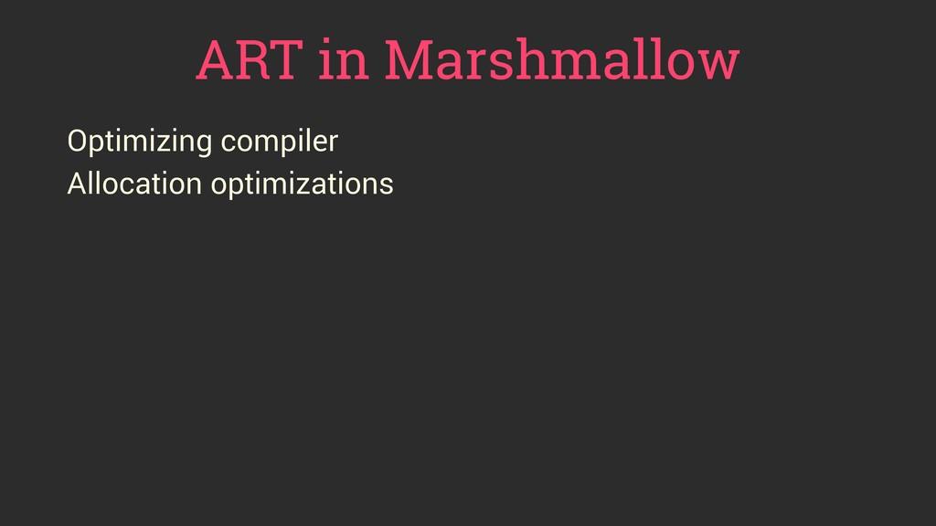 ART in Marshmallow Optimizing compiler Allocati...