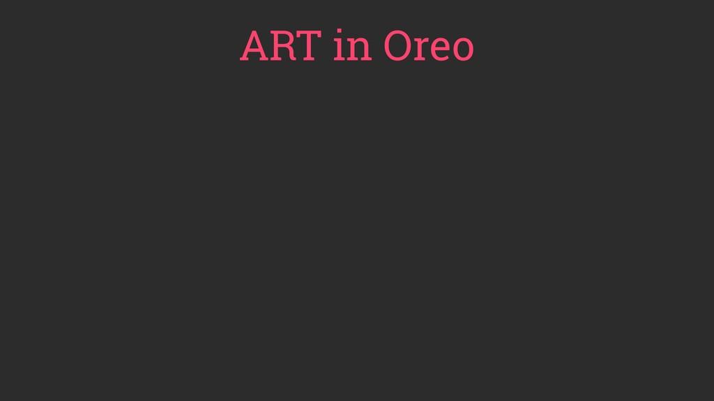 ART in Oreo