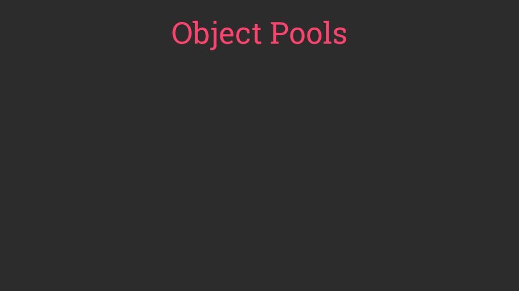 Object Pools