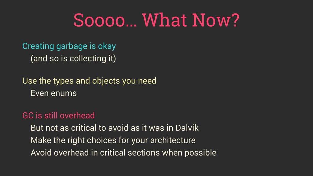 Soooo… What Now? Creating garbage is okay (and ...