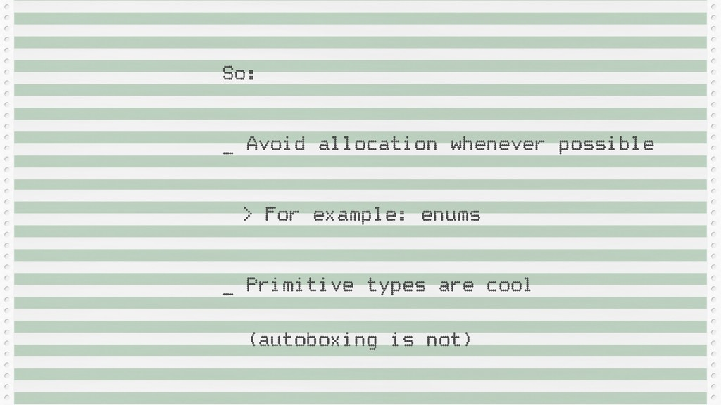 So: _ Avoid allocation whenever possible > For ...