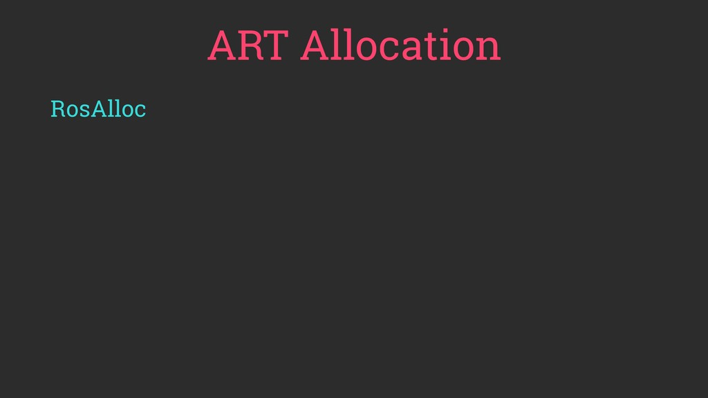 ART Allocation RosAlloc