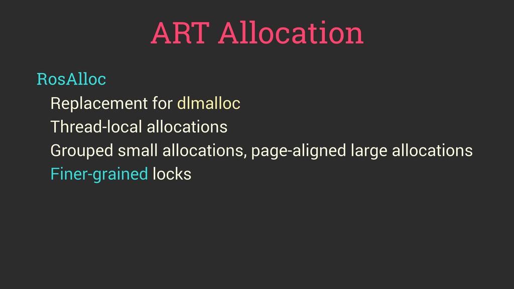 ART Allocation RosAlloc Replacement for dlmallo...