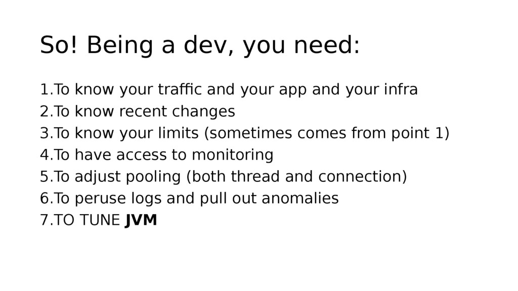 So! Being a dev, you need: 1.To know your traff...