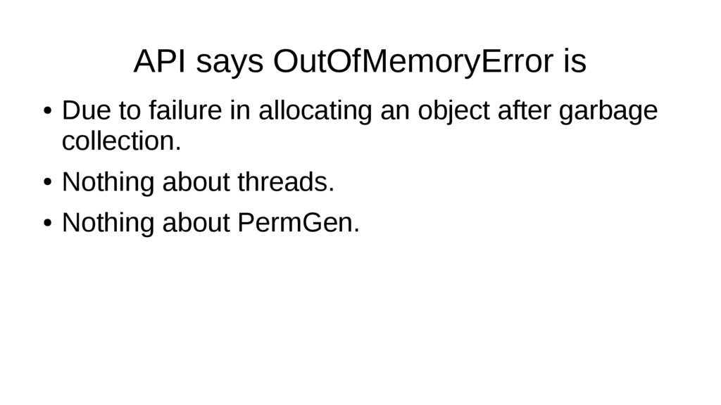 API says OutOfMemoryError is ● Due to failure i...