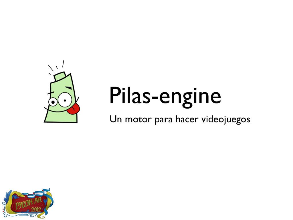 Pilas-engine Un motor para hacer videojuegos