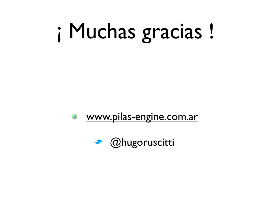 ¡ Muchas gracias ! @hugoruscitti www.pilas-engi...
