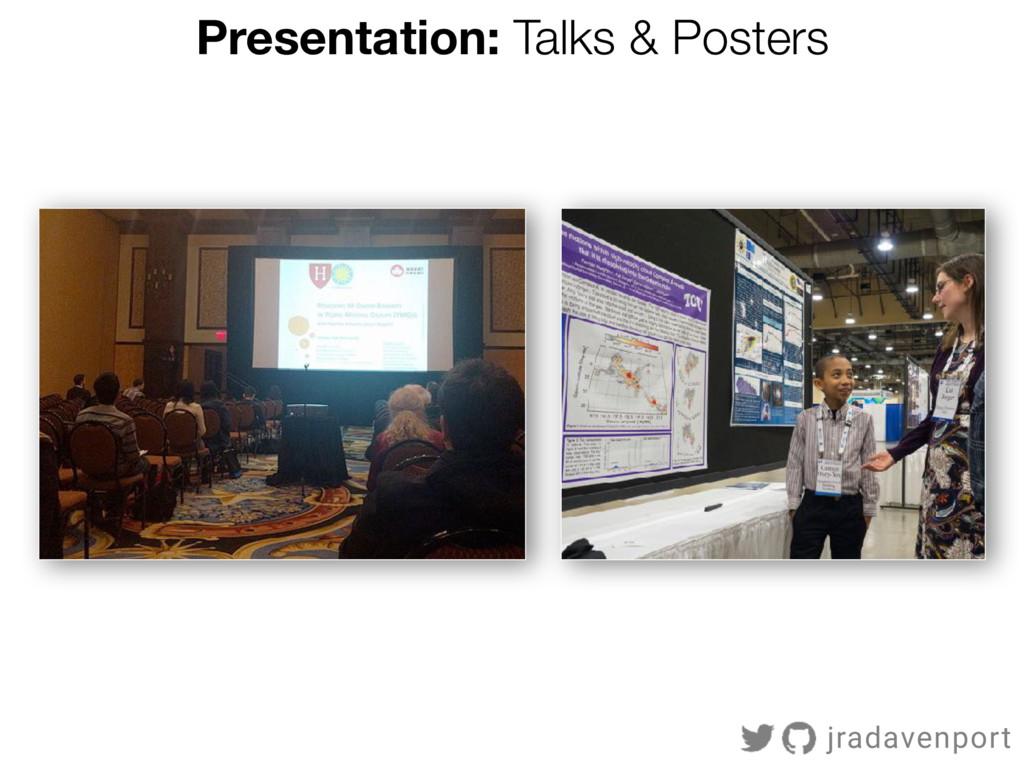 Presentation: Talks & Posters jradavenport
