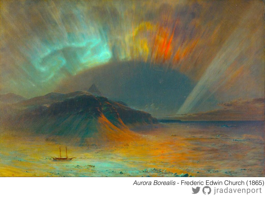 Aurora Borealis - Frederic Edwin Church (1865) ...