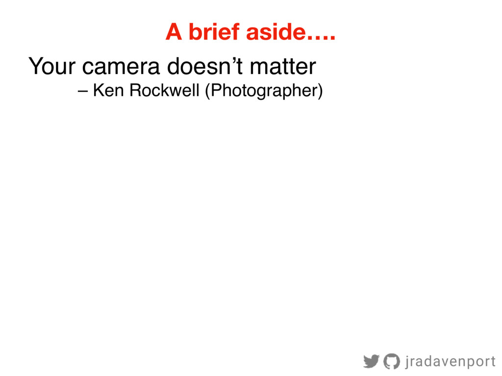 Your camera doesn't matter – Ken Rockwell (Phot...