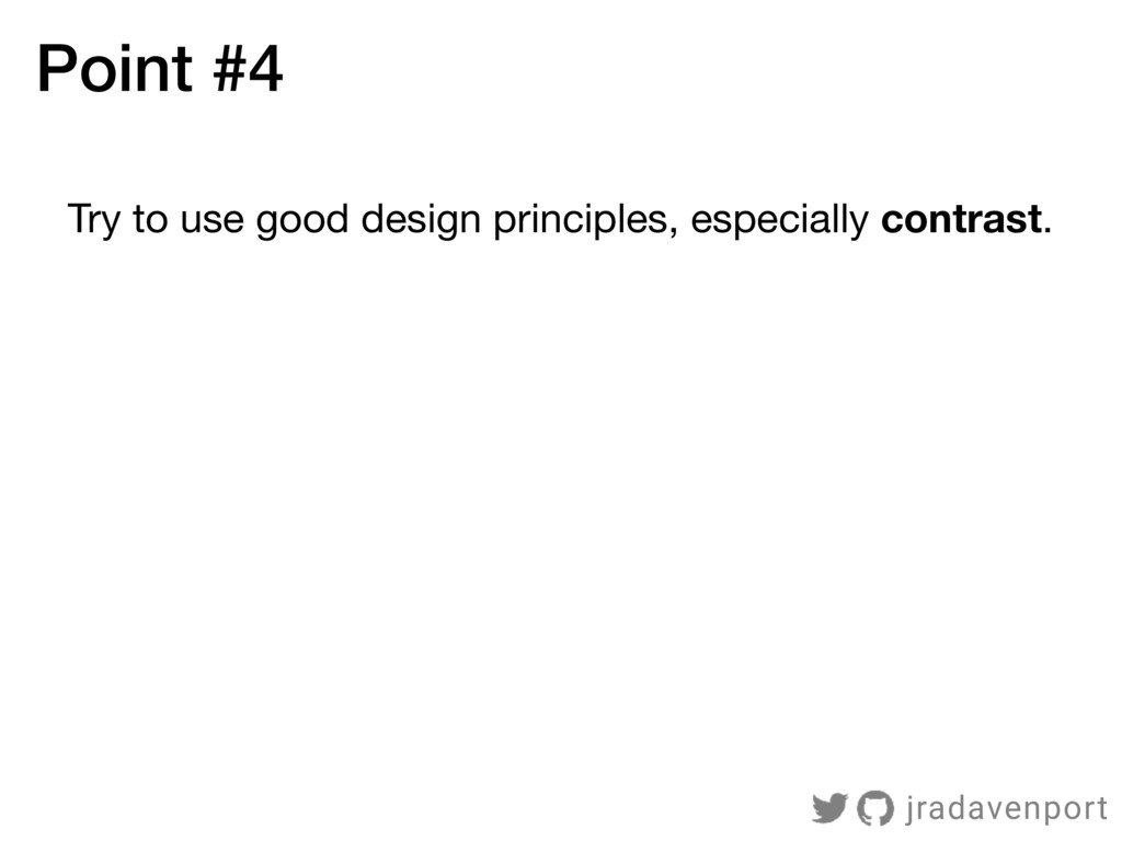 Try to use good design principles, especially c...