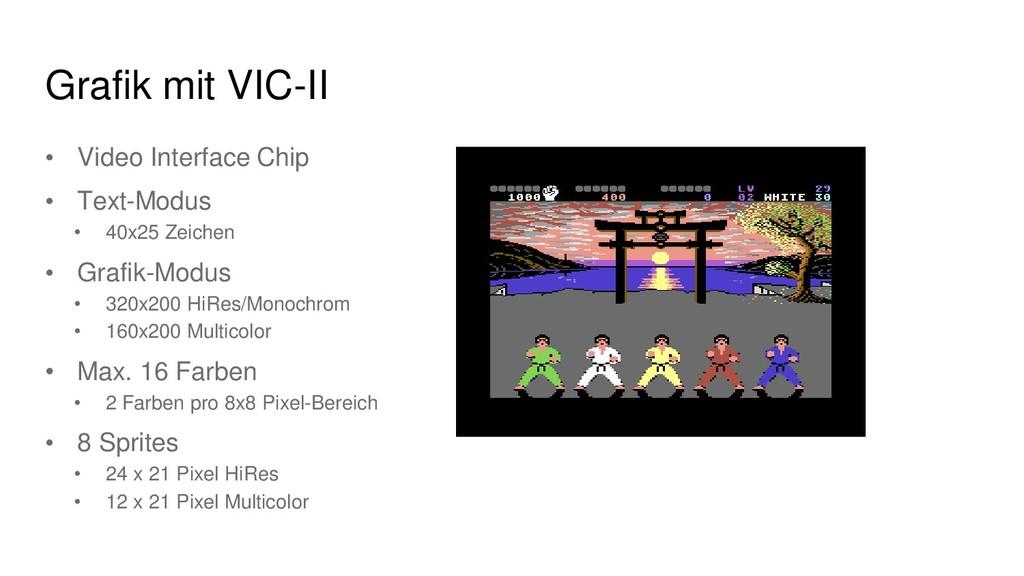 Grafik mit VIC-II • Video Interface Chip • Text...