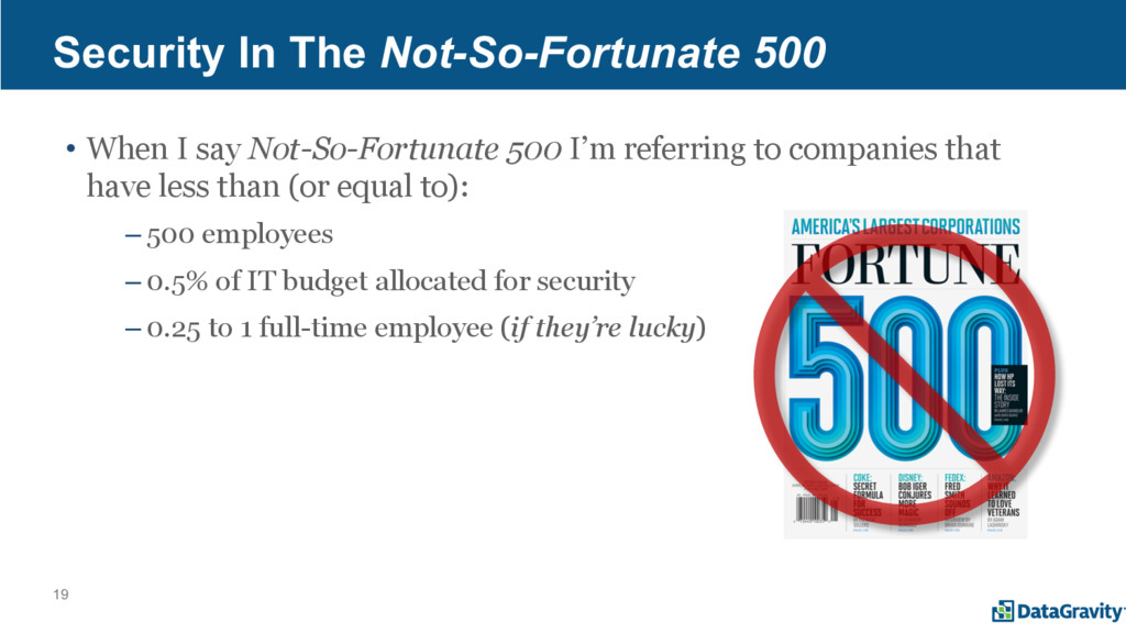 19 Security In The Not-So-Fortunate 500 • When ...