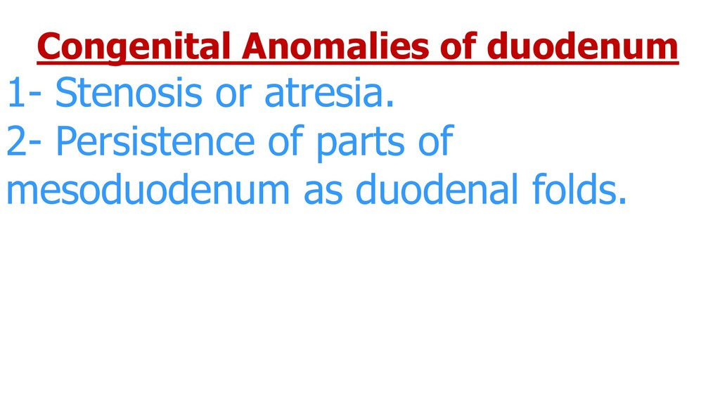 Congenital Anomalies of duodenum 1- Stenosis or...