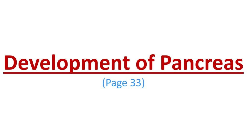 Development of Pancreas (Page 33)