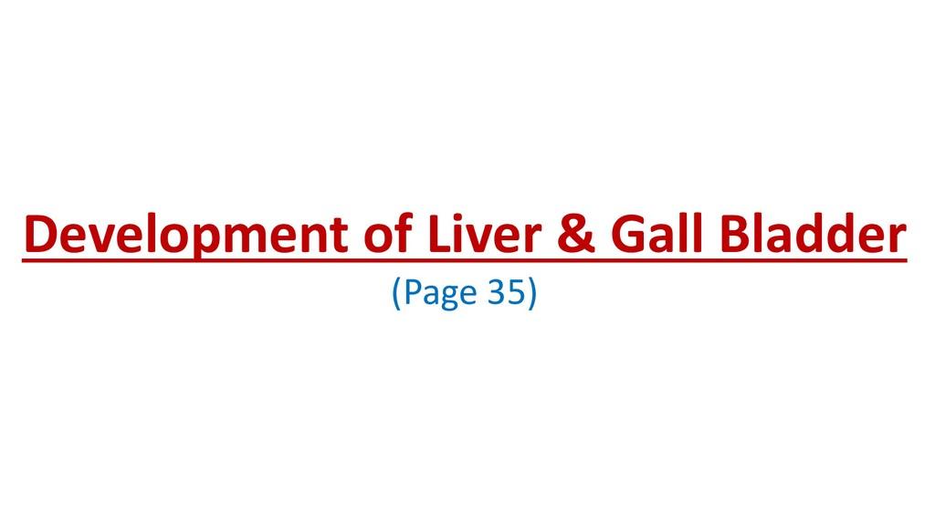 Development of Liver & Gall Bladder (Page 35)