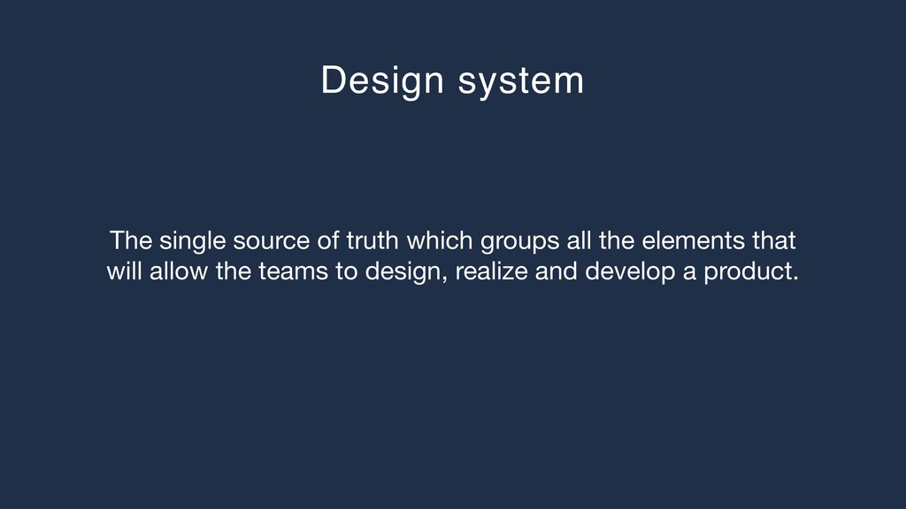 Design system The single source of truth which ...