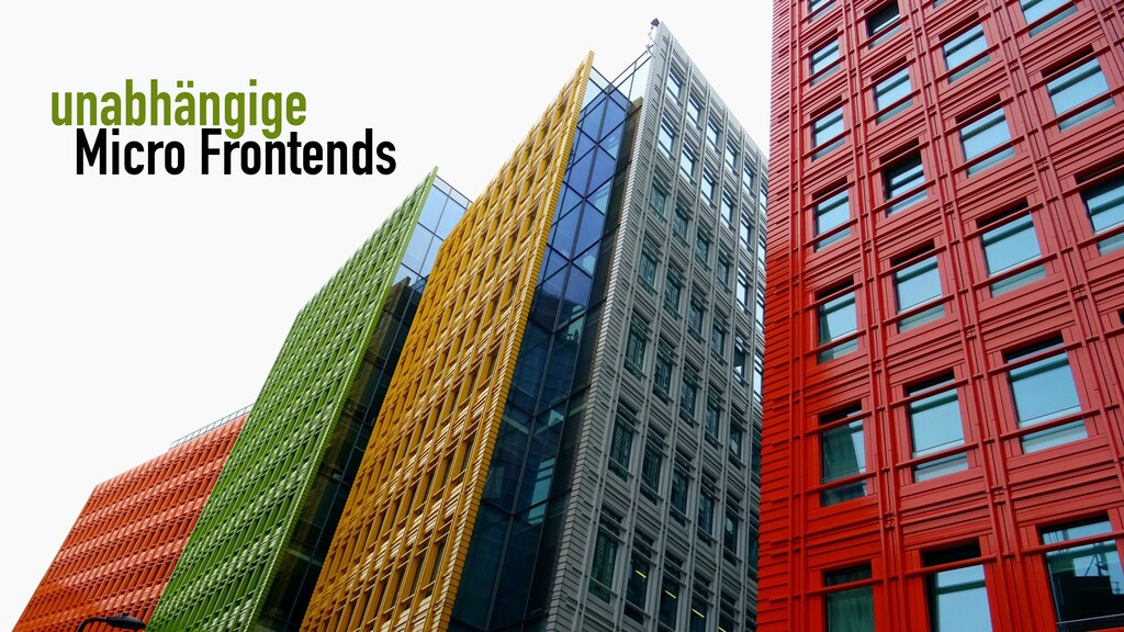 unabhängige Micro Frontends