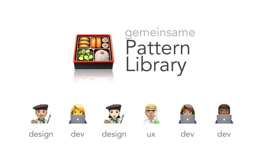gemeinsame Pattern Library       design design...