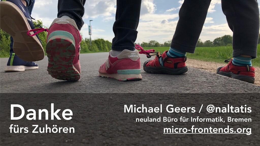 Danke fürs Zuhören Michael Geers / @naltatis ne...