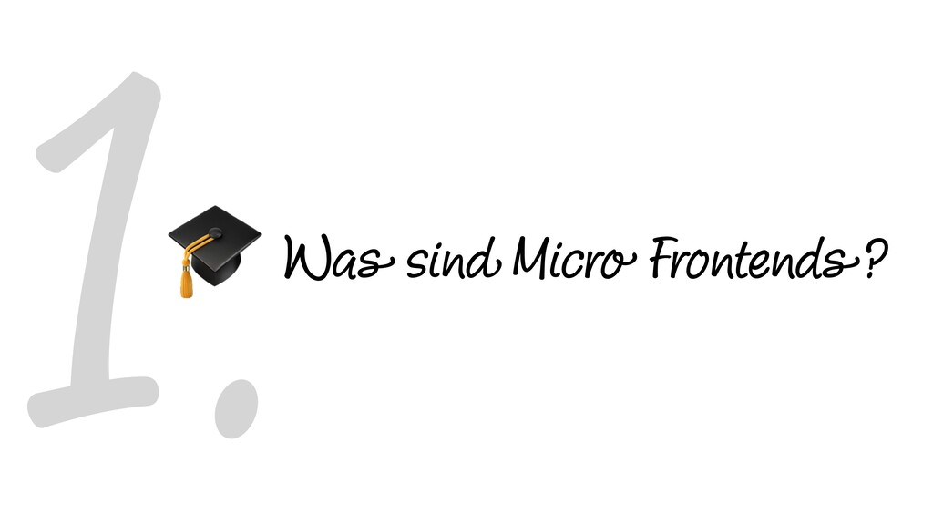 1.Was sind Micro Frontends?