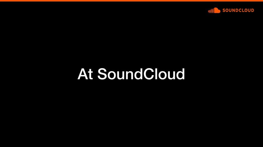 At SoundCloud