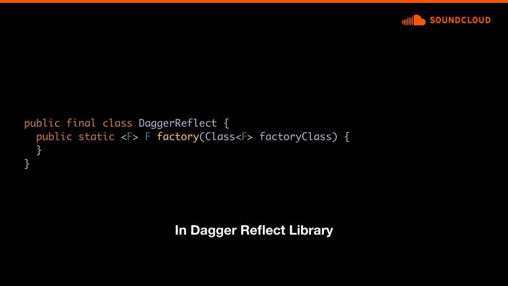 public final class DaggerReflect {a public stat...