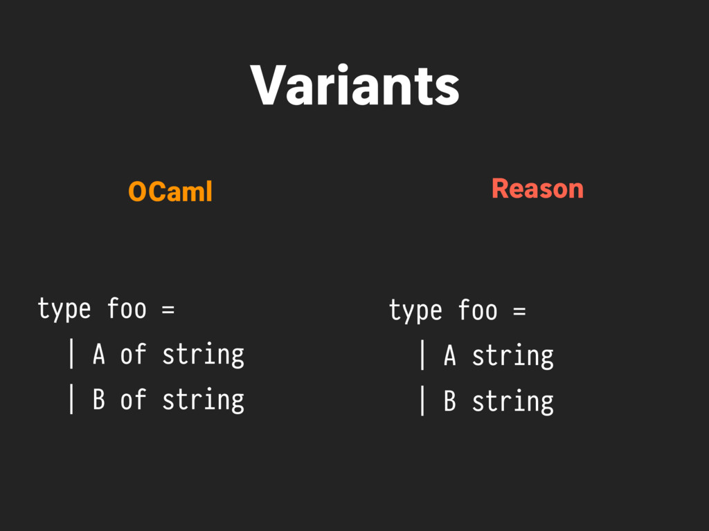 Variants type foo = | A of string | B of string...