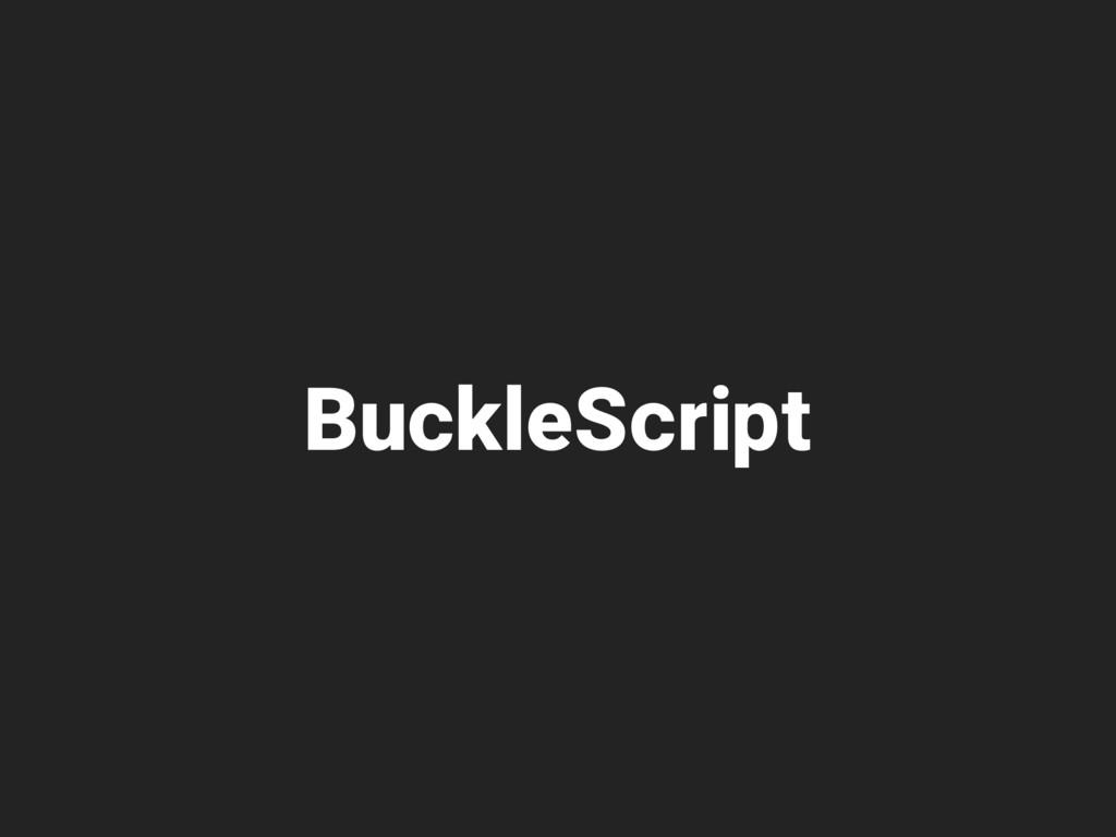 BuckleScript