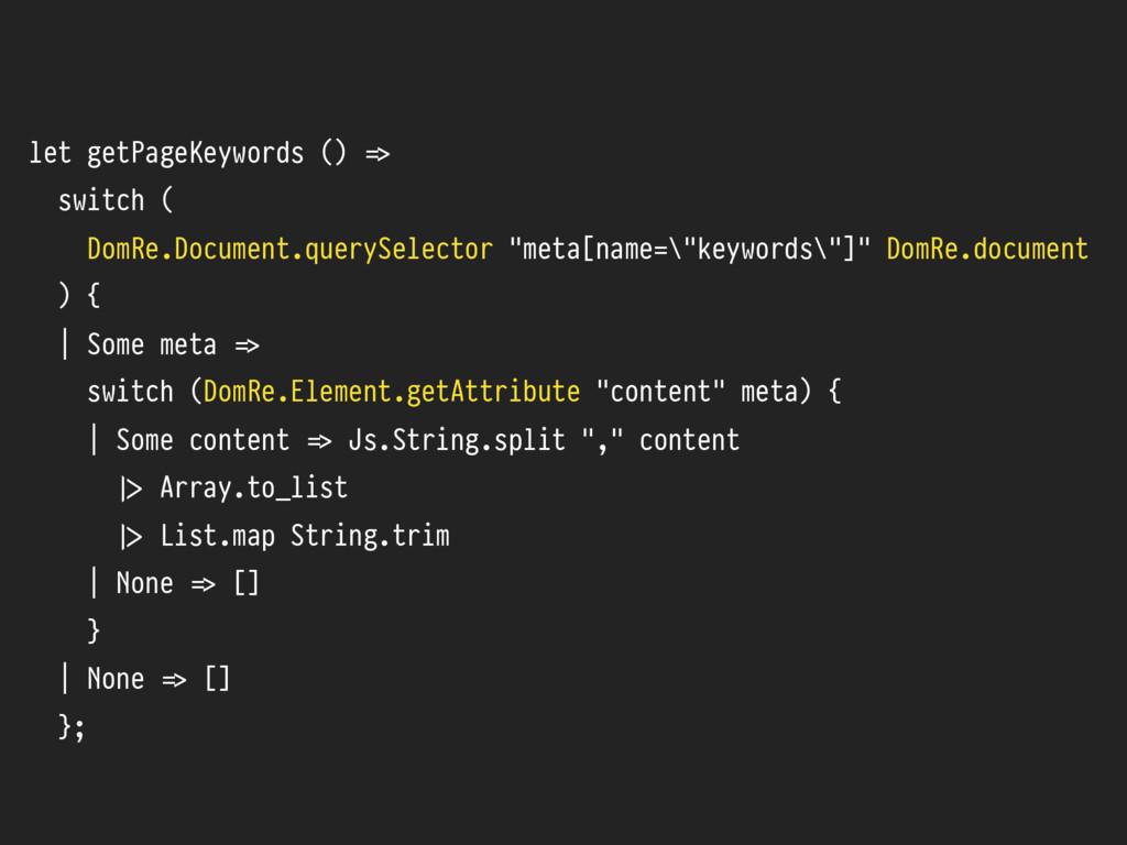 let getPageKeywords () %=> switch ( DomRe.Docum...