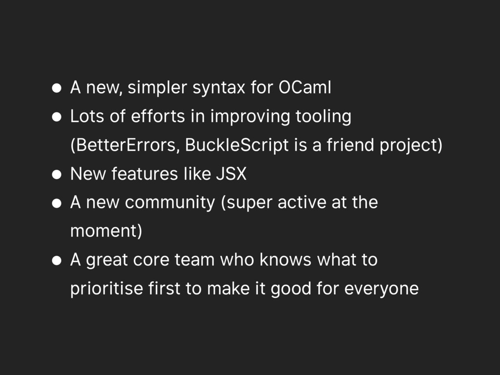 • A new, simpler syntax for OCaml • Lots of eff...