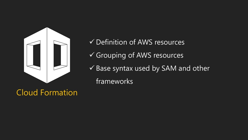 Cloud Formation ✓ Definition of AWS resources ✓...