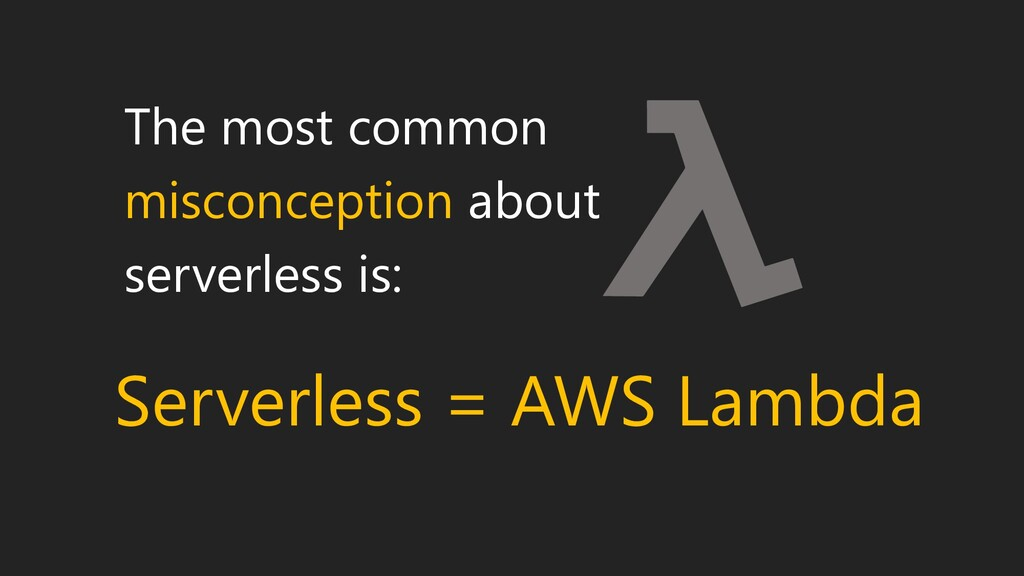 The most common misconception about serverless ...