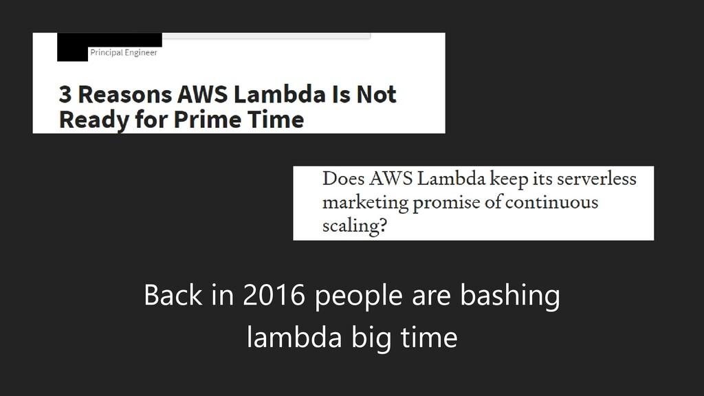 Back in 2016 people are bashing lambda big time