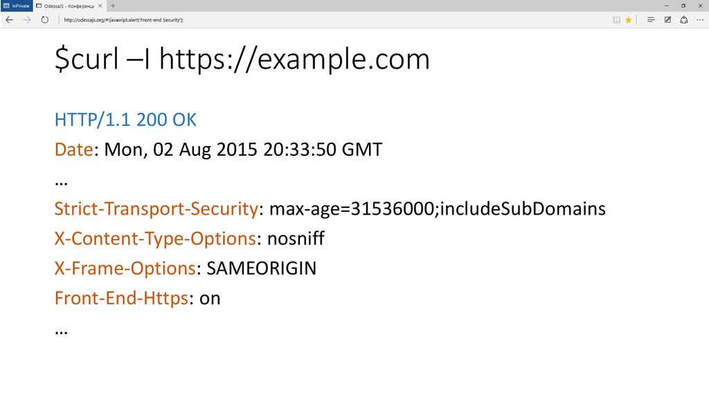 $curl –I https://example.com HTTP/1.1 200 OK Da...