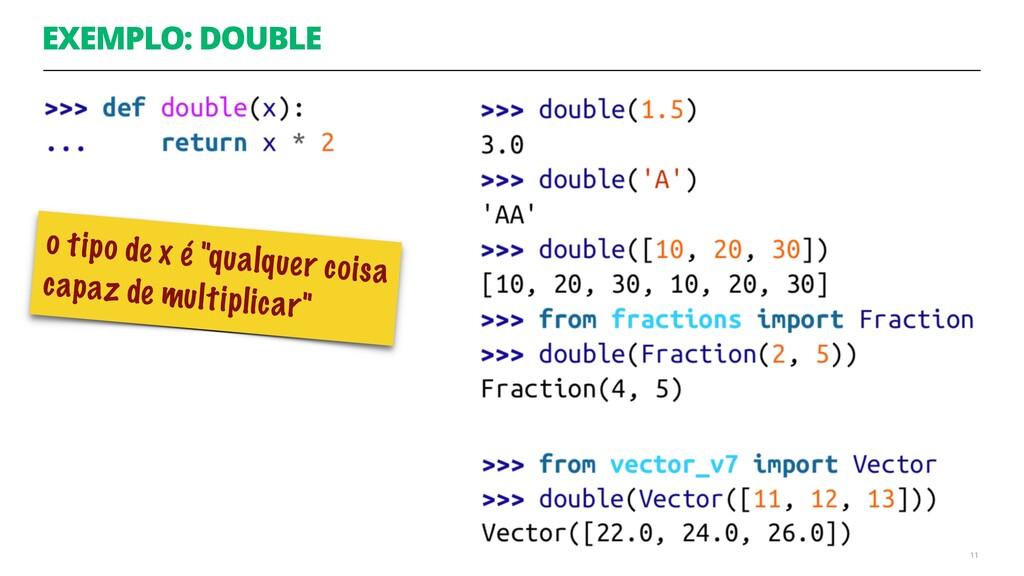 "EXEMPLO: DOUBLE 11 o tipo de x é ""qualquer cois..."
