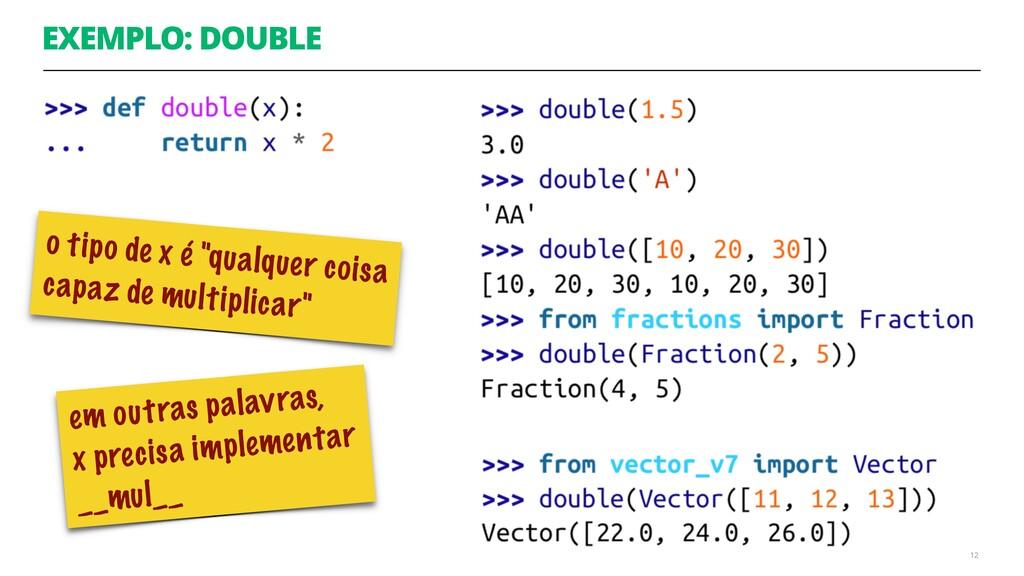 "EXEMPLO: DOUBLE 12 o tipo de x é ""qualquer cois..."