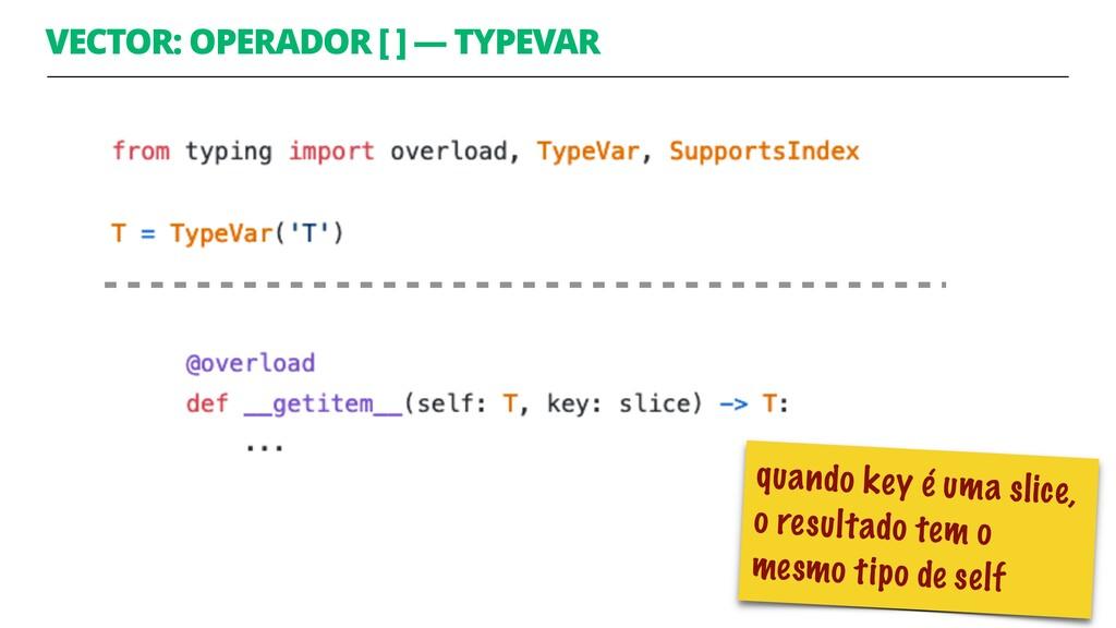VECTOR: OPERADOR [ ] — TYPEVAR 30 quando key é ...