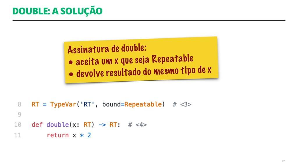 DOUBLE: A SOLUÇÃO 37 Assinatura de double: • a...