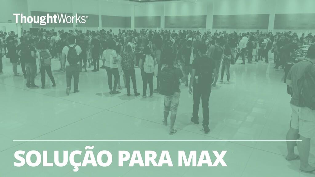 SOLUÇÃO PARA MAX 39