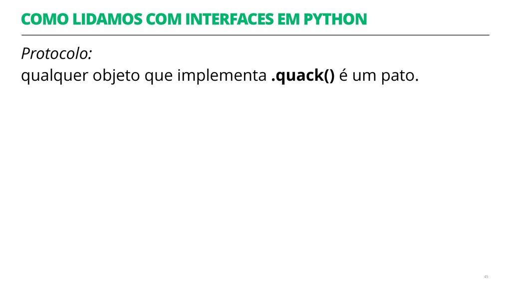 COMO LIDAMOS COM INTERFACES EM PYTHON Protocolo...