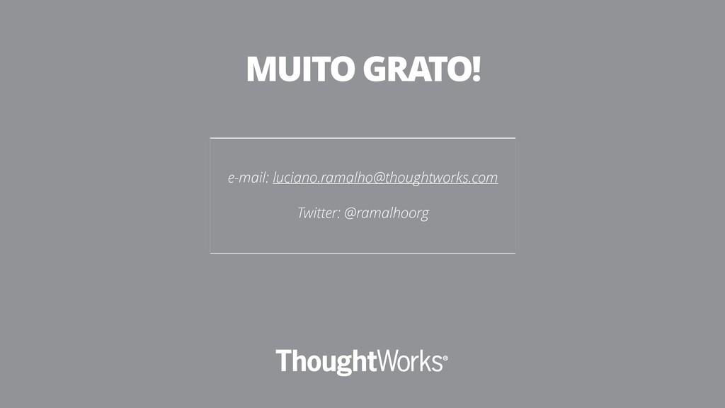 e-mail: luciano.ramalho@thoughtworks.com Twitte...