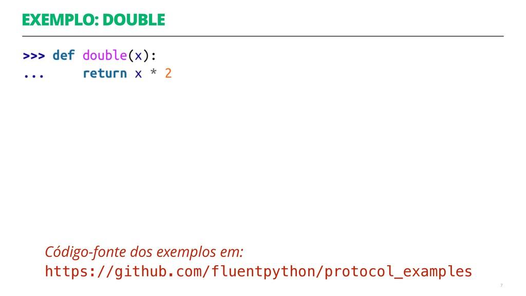 EXEMPLO: DOUBLE 7 Código-fonte dos exemplos em:...