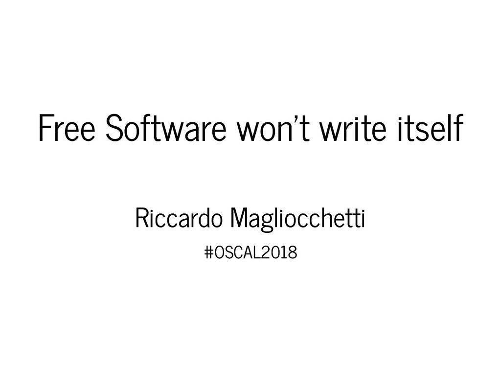 Free Software won't write itself Free Software ...