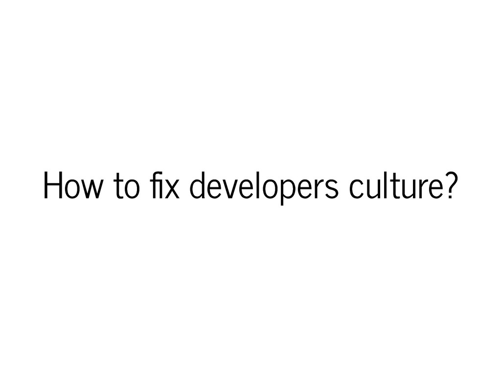 How to x developers culture? How to x developer...