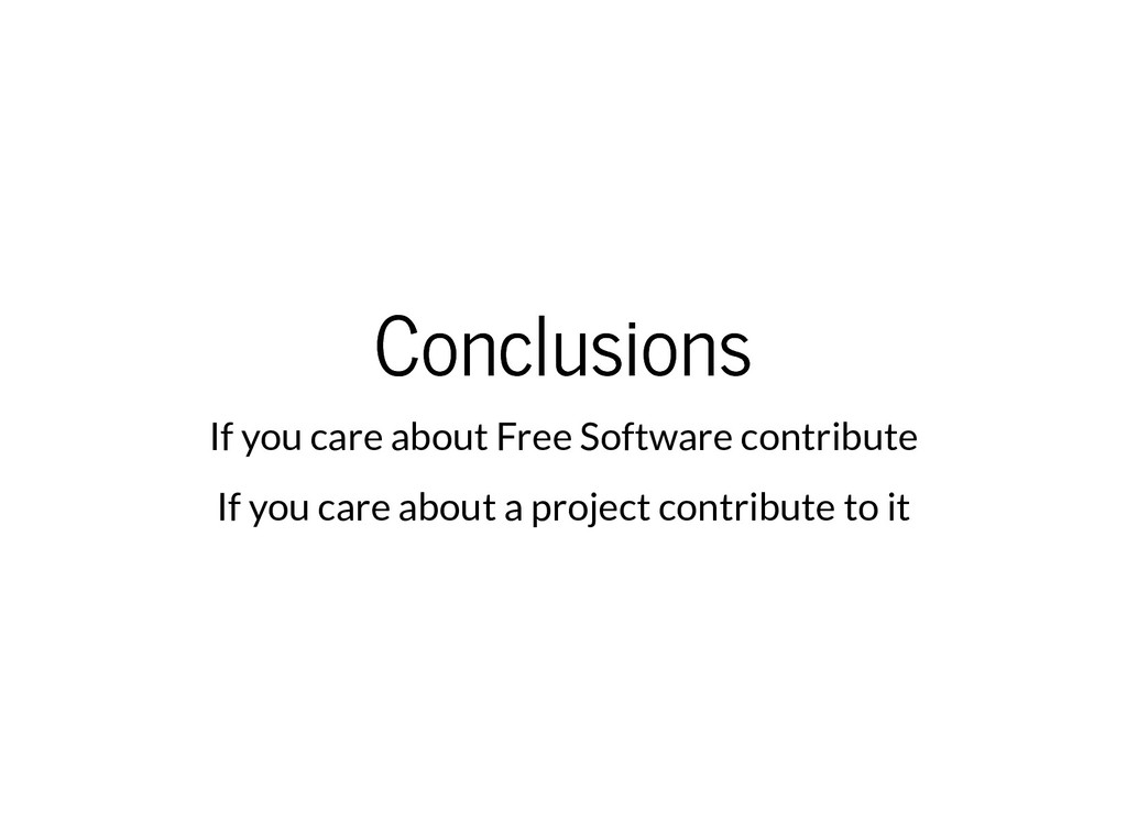Conclusions Conclusions If you care about Free ...